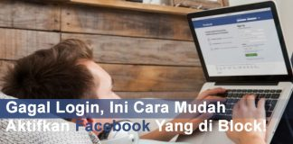 Gagal Login, Ini Cara Mudah Aktifkan Facebook Yang di Block!
